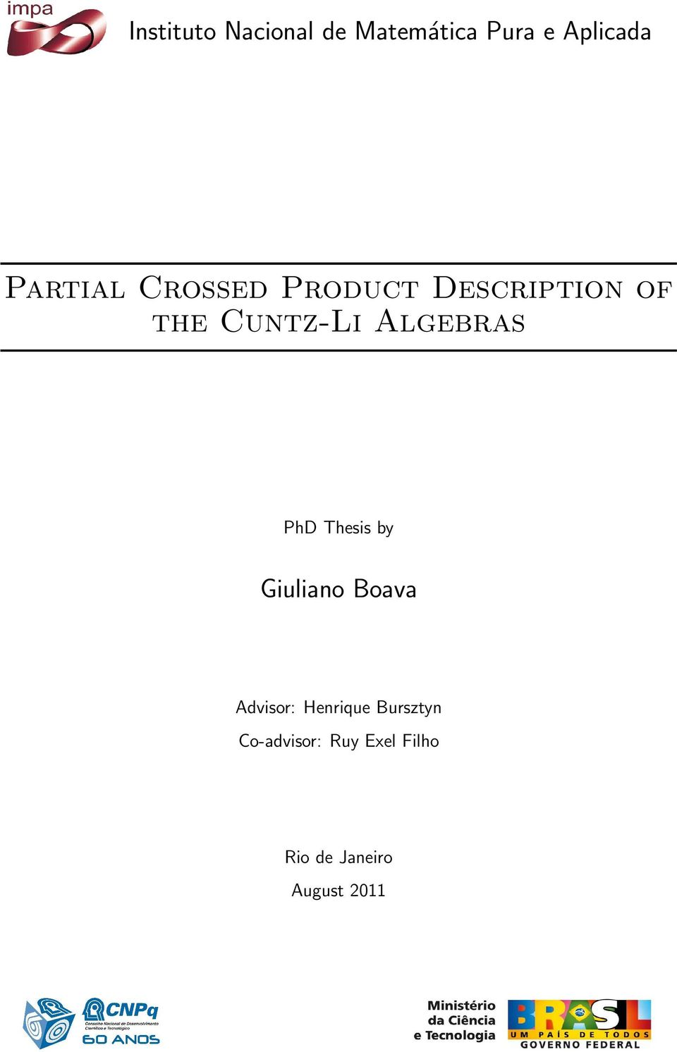 Algebras PhD Thesis by Giuliano Boava Advisor:
