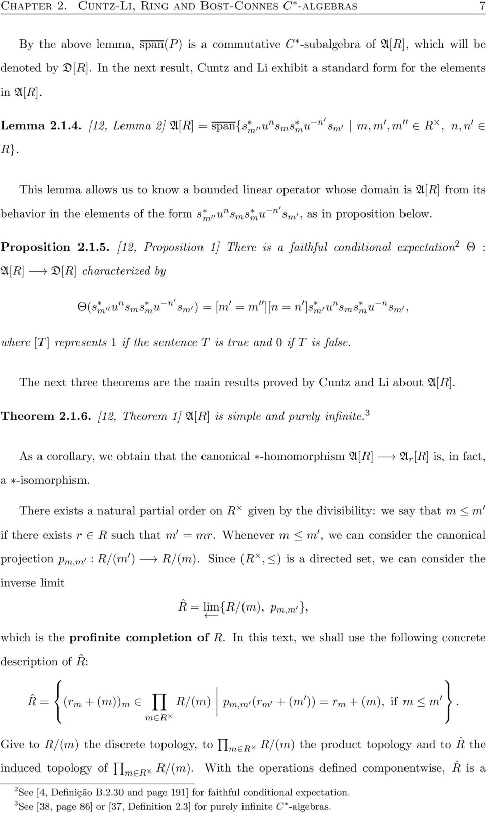 This lemma allows us to know a bounded linear operator whose domain is A[R] from its behavior in the elements of the form s m u n s m s mu n s m, as in proposition below. Proposition 2.1.5.