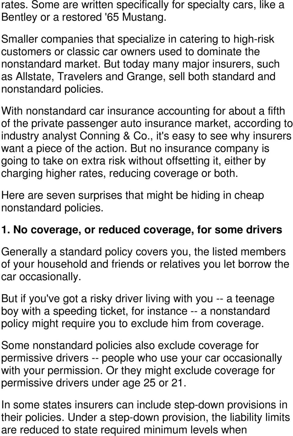 But today many major insurers, such as Allstate, Travelers and Grange, sell both standard and nonstandard policies.