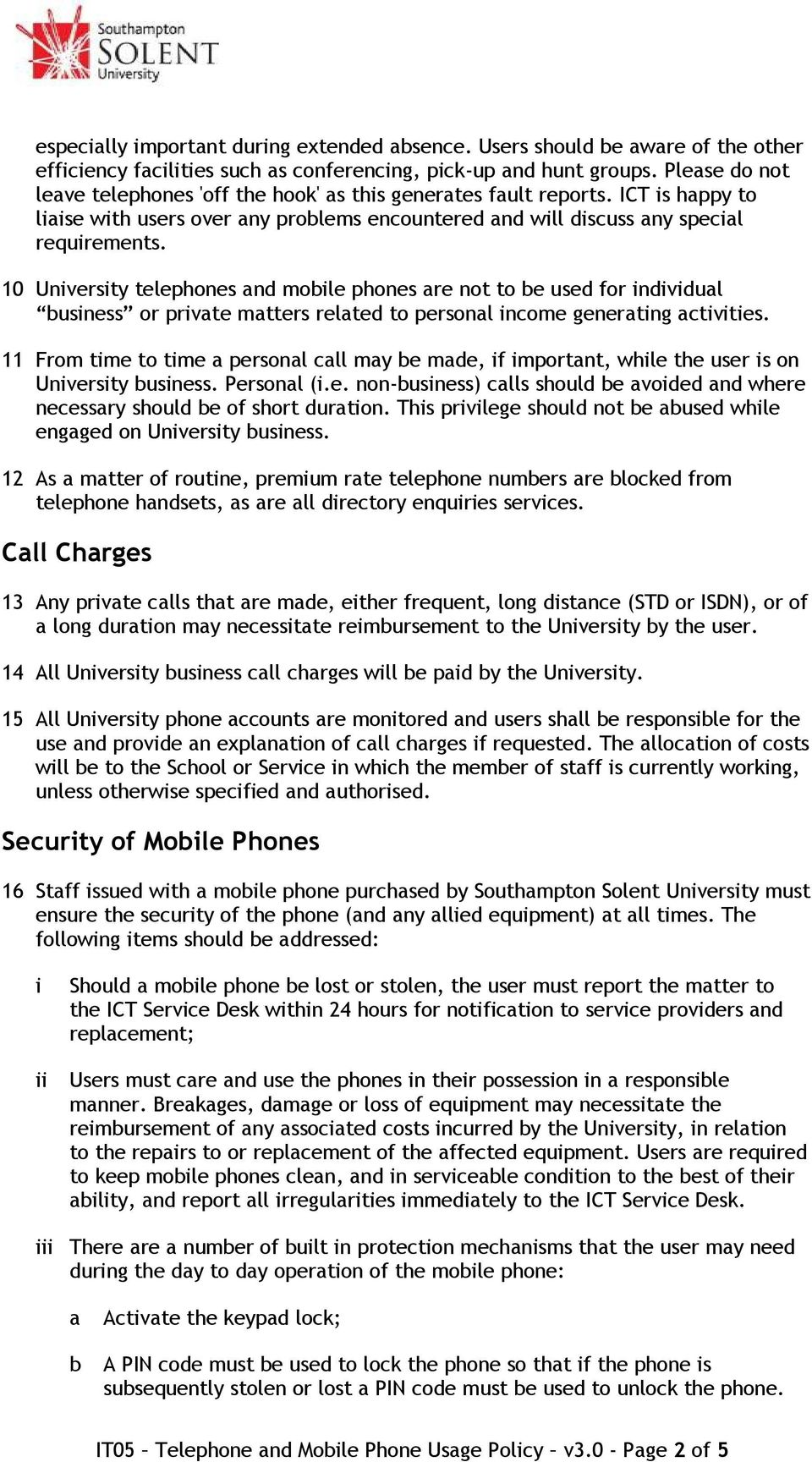 10 Unersty telephones nd moble phones re not to be used for nddul busness or prte mtters relted to personl ncome genertng cttes.