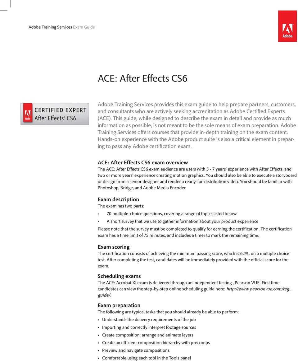 Adobe Training Services offers courses that provide in-depth training on the exam content.