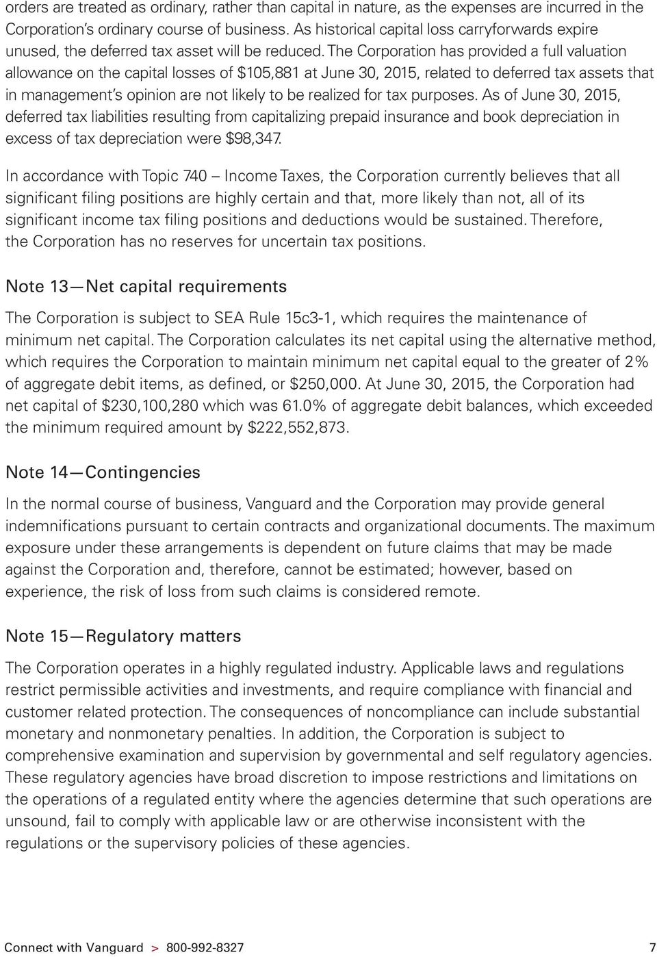 The Corporation has provided a full valuation allowance on the capital losses of $105,881 at June 30, 2015, related to deferred tax assets that in management s opinion are not likely to be realized