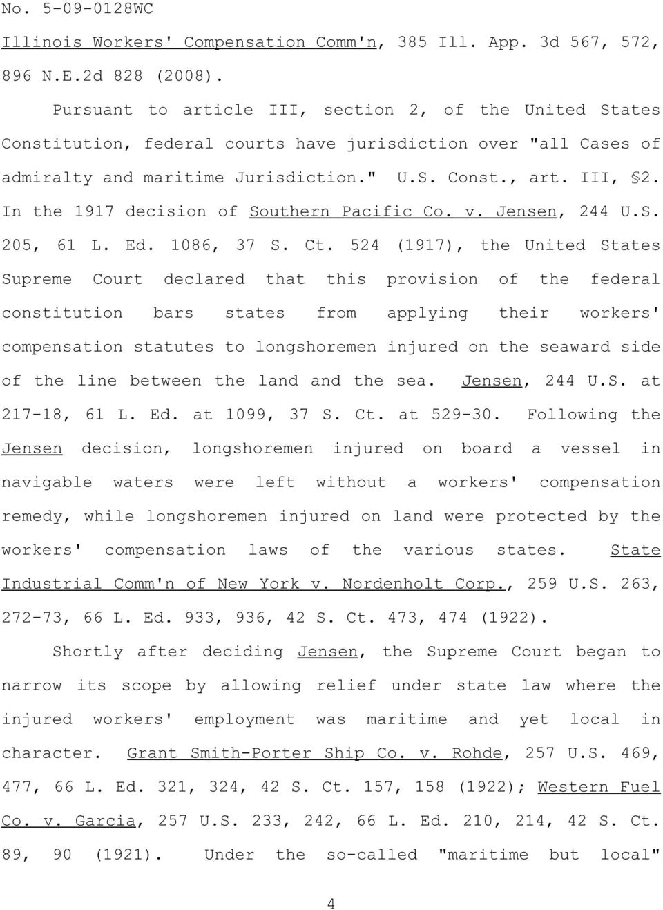In the 1917 decision of Southern Pacific Co. v. Jensen, 244 U.S. 205, 61 L. Ed. 1086, 37 S. Ct.