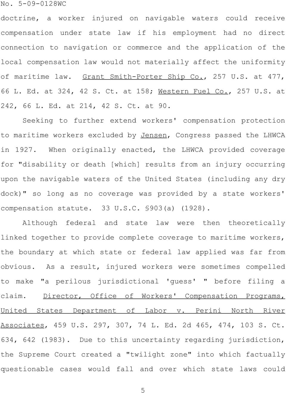 Ed. at 214, 42 S. Ct. at 90. Seeking to further extend workers' compensation protection to maritime workers excluded by Jensen, Congress passed the LHWCA in 1927.