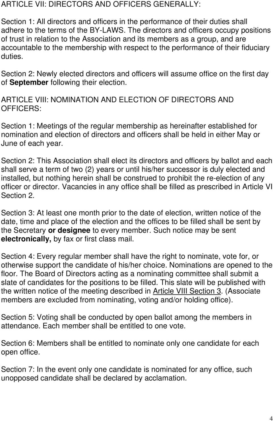 fiduciary duties. Section 2: Newly elected directors and officers will assume office on the first day of September following their election.