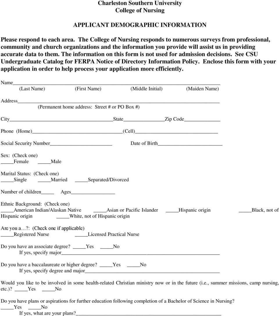 The information on this form is not used for admission decisions. See CSU Undergraduate Catalog for FERPA Notice of Directory Information Policy.