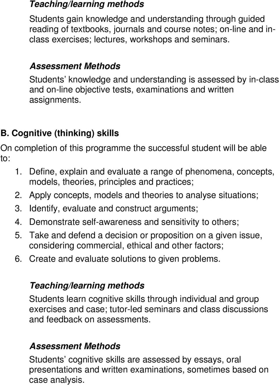 Cognitive (thinking) skills On completion of this programme the successful student will be able to: 1.