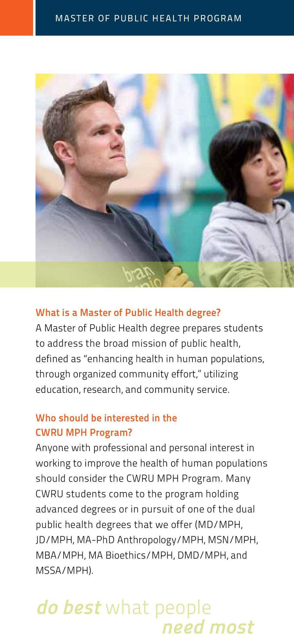 utilizing education, research, and community service. Who should be interested in the CWRU MPH Program?