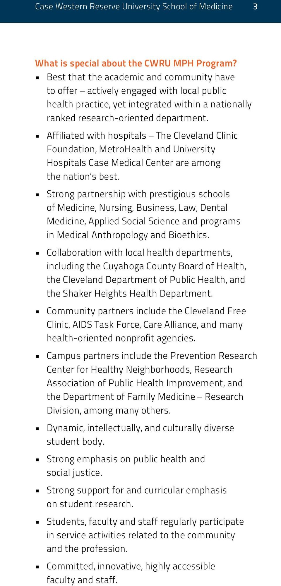 Affiliated with hospitals The Cleveland Clinic Foundation, MetroHealth and University Hospitals Case Medical Center are among the nation s best.