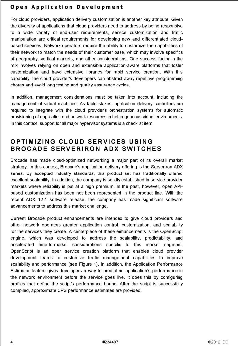 requirements for developing new and differentiated cloudbased services.