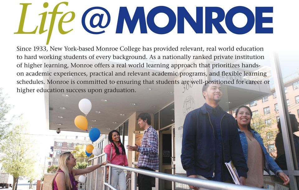 As a nationally ranked private institution of higher learning, Monroe offers a real world learning approach that