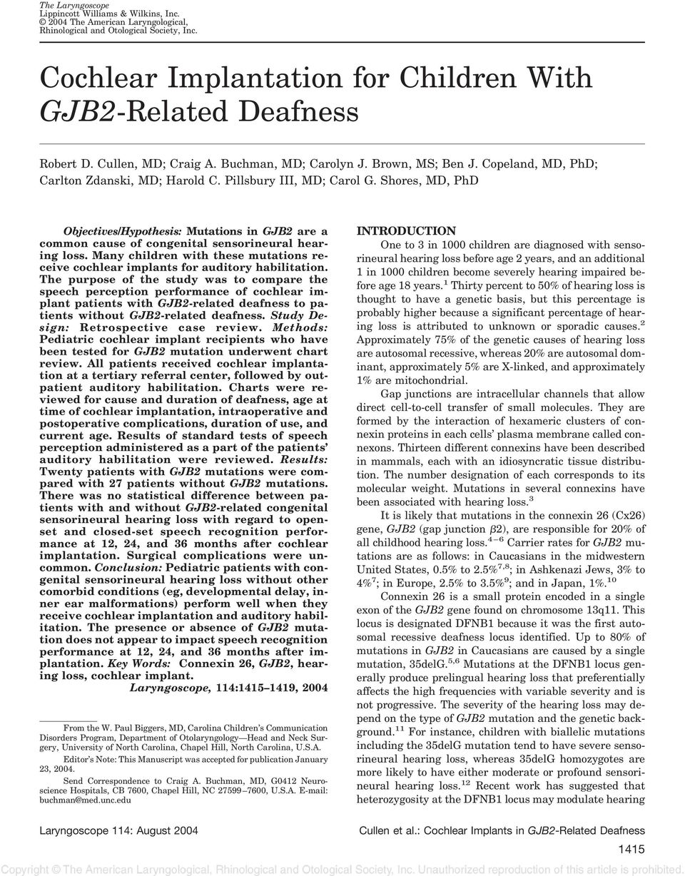 Shores, MD, PhD Objectives/Hypothesis: Mutations in GJB2 are a common cause of congenital sensorineural hearing loss.