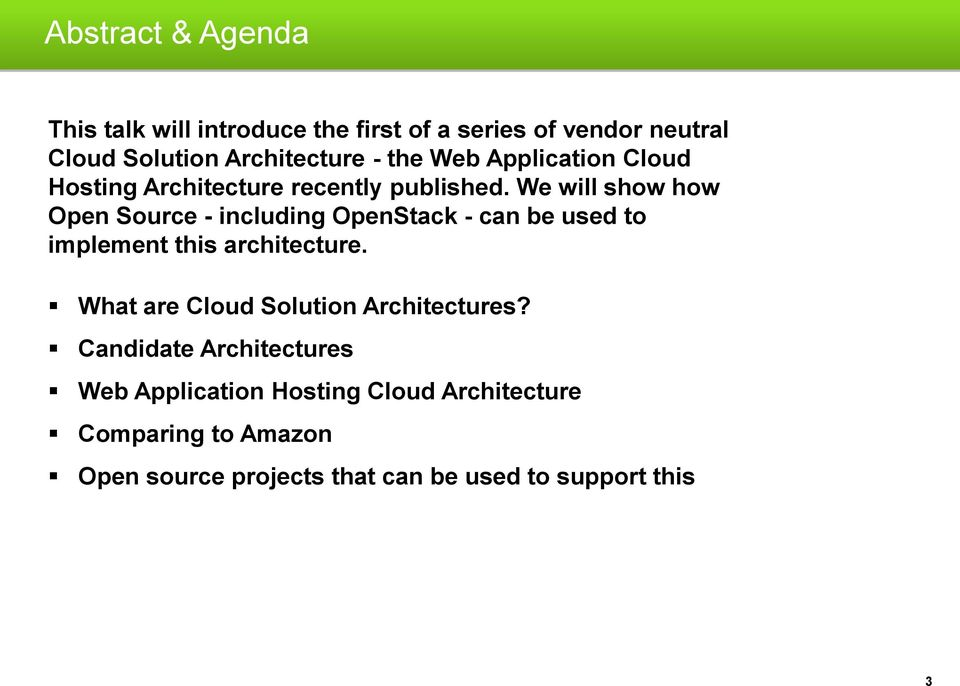 We will show how Open Source including OpenStack - can be used to implement this architecture.