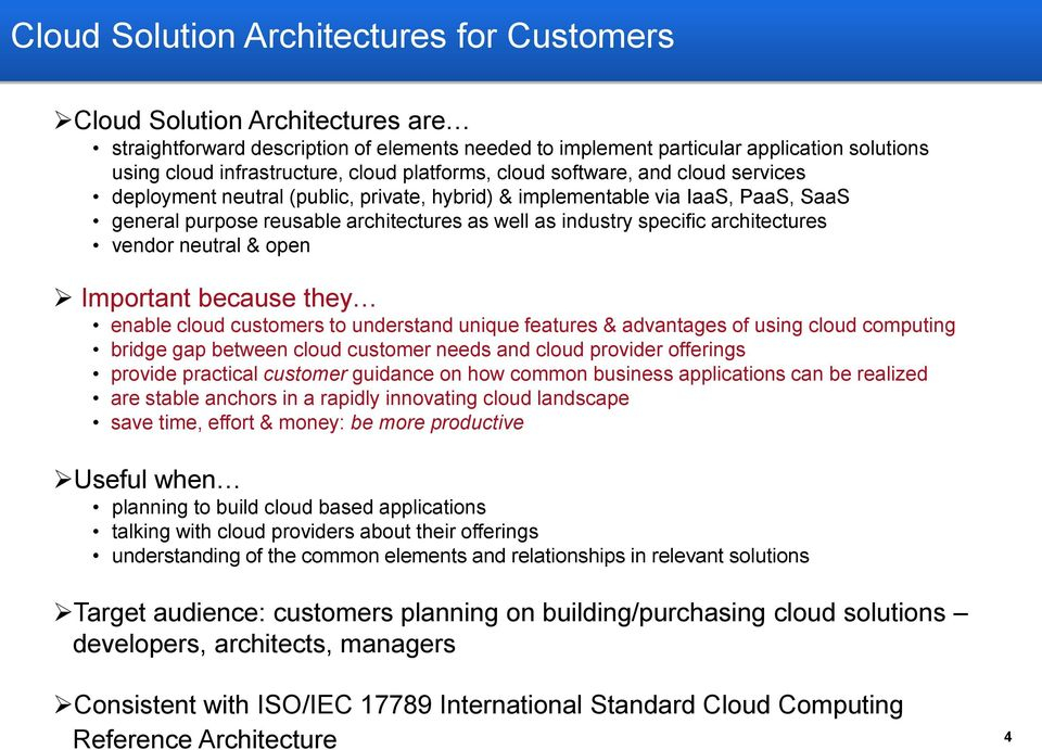 specific architectures vendor neutral & open Important because they enable cloud customers to understand unique features & advantages of using cloud computing bridge gap between cloud customer needs