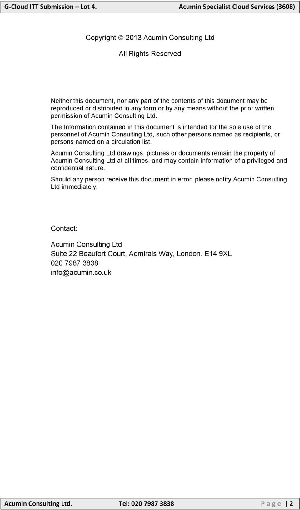 The Information contained in this document is intended for the sole use of the personnel of Acumin Consulting Ltd, such other persons named as recipients, or persons named on a circulation list.