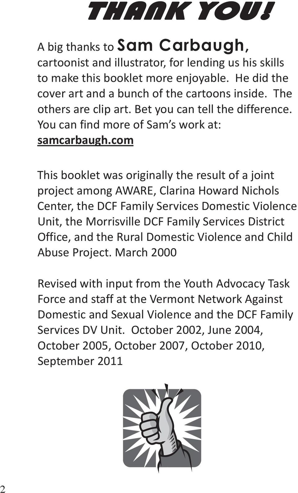 com This booklet was originally the result of a joint project among AWARE, Clarina Howard ichols Center, the DCF Family Services Domestic Violence Unit, the Morrisville DCF Family Services District