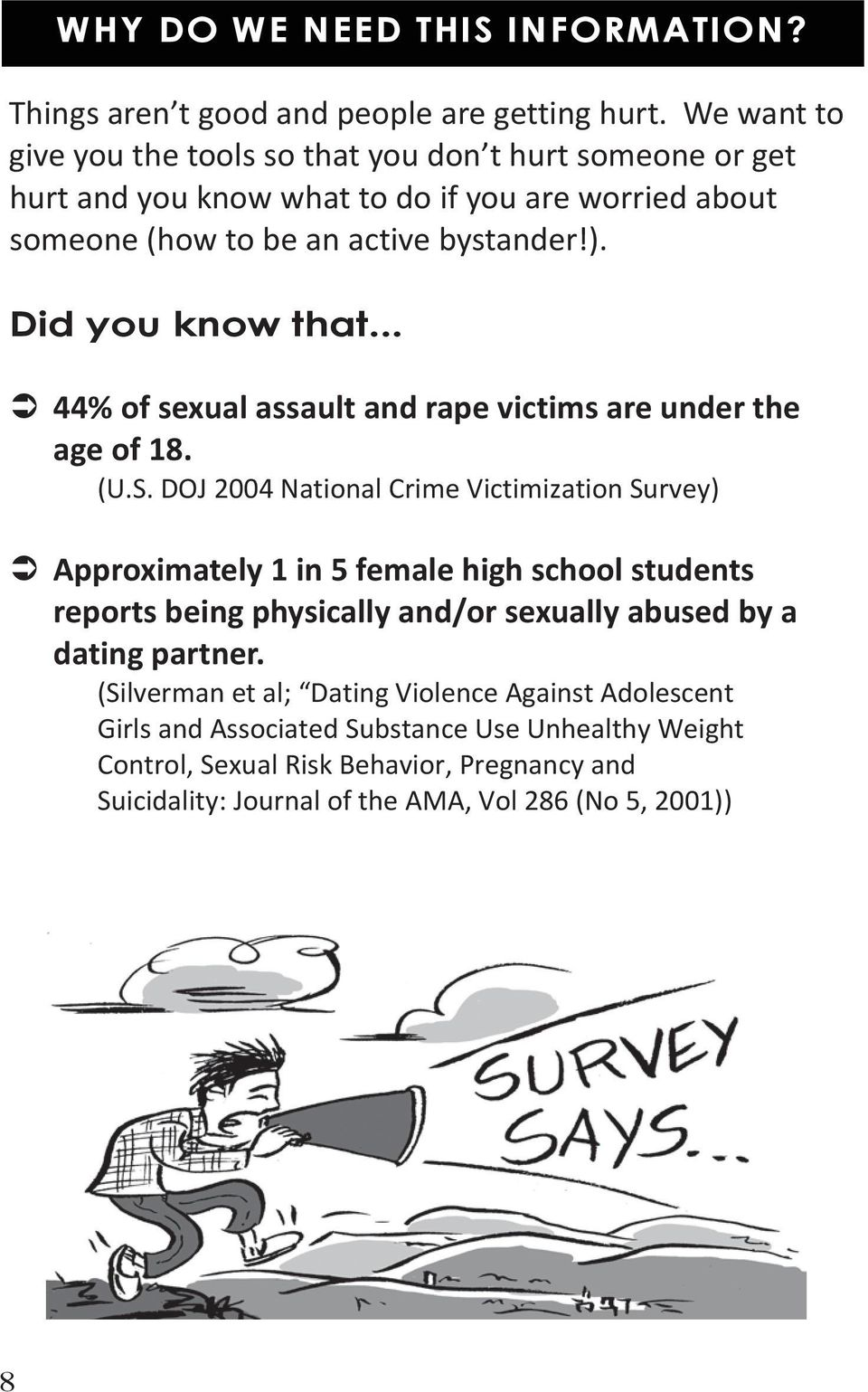 Did you know that... 44% of sexual assault and rape victims are under the age of 18. (U.S.