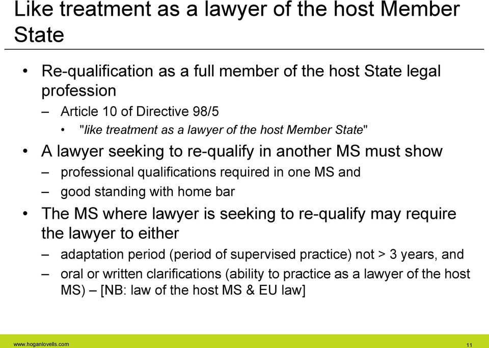good standing with home bar The MS where lawyer is seeking to re-qualify may require the lawyer to either adaptation period (period of supervised practice)