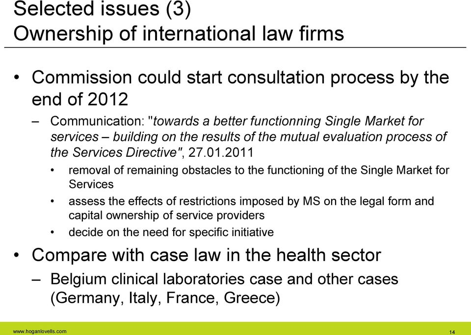 2011 removal of remaining obstacles to the functioning of the Single Market for Services assess the effects of restrictions imposed by MS on the legal form and capital