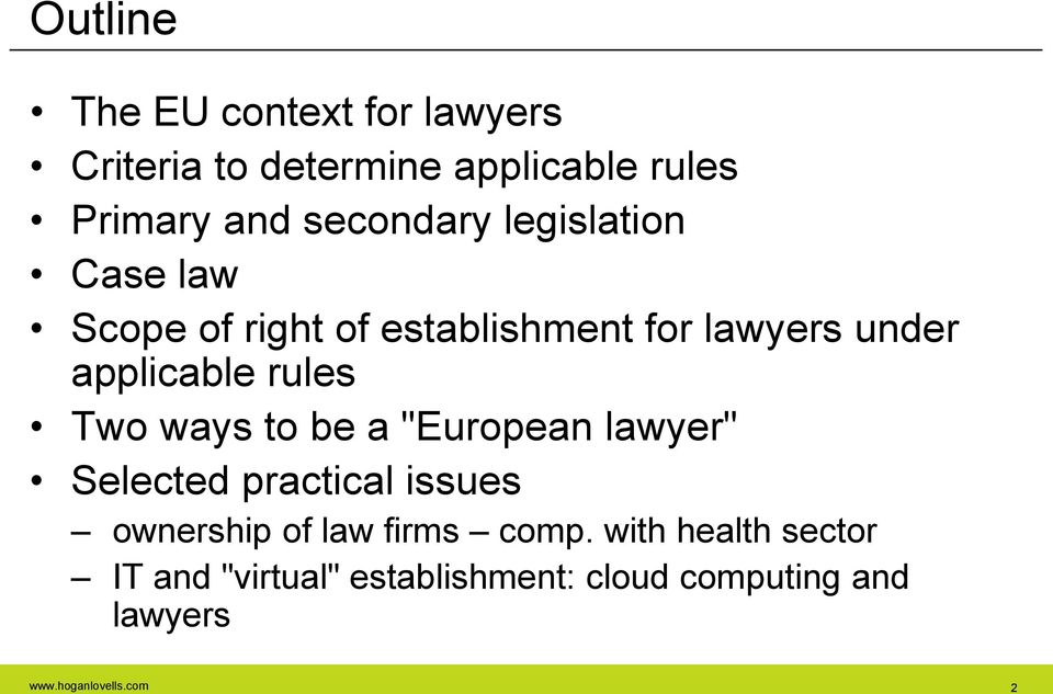 "rules Two ways to be a ""European lawyer"" Selected practical issues ownership of law firms"