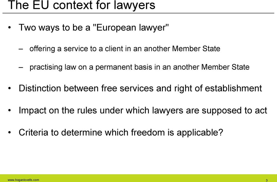 Distinction between free services and right of establishment Impact on the rules under which
