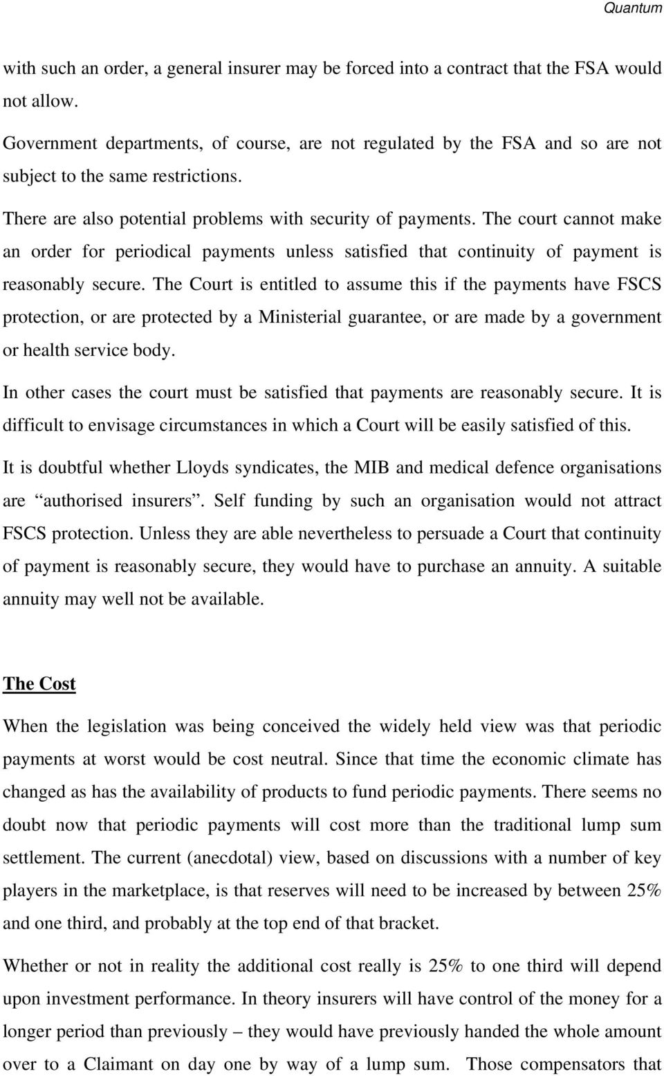 The court cannot make an order for periodical payments unless satisfied that continuity of payment is reasonably secure.