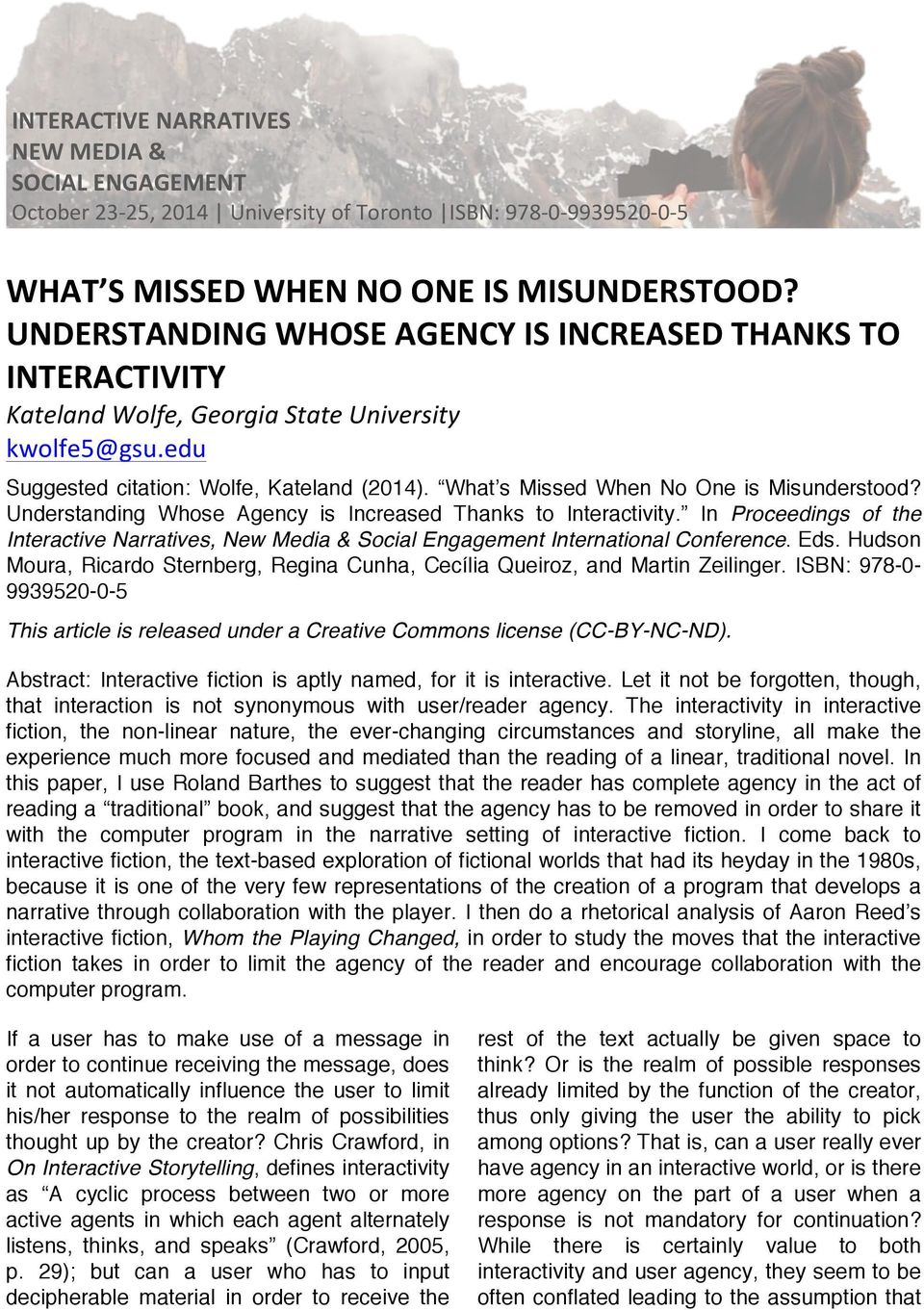What s Missed When No One is Misunderstood? Understanding Whose Agency is Increased Thanks to Interactivity.