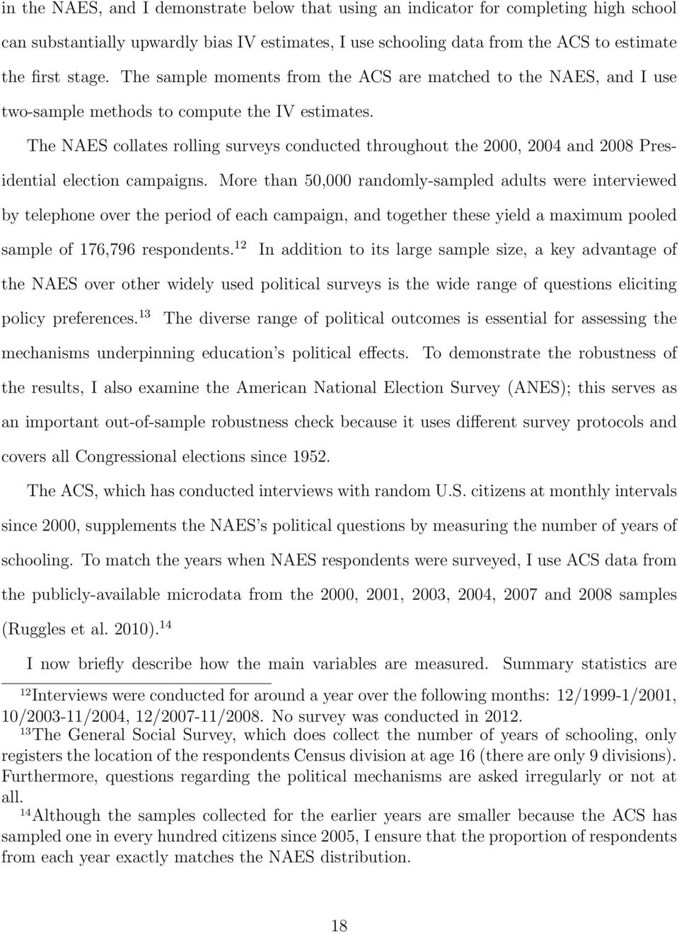 The NAES collates rolling surveys conducted throughout the 2000, 2004 and 2008 Presidential election campaigns.