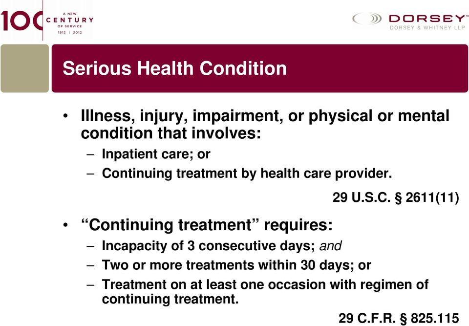 Continuing treatment requires: 29 U.S.C. 2611(11) Incapacity of 3 consecutive days; and Two or