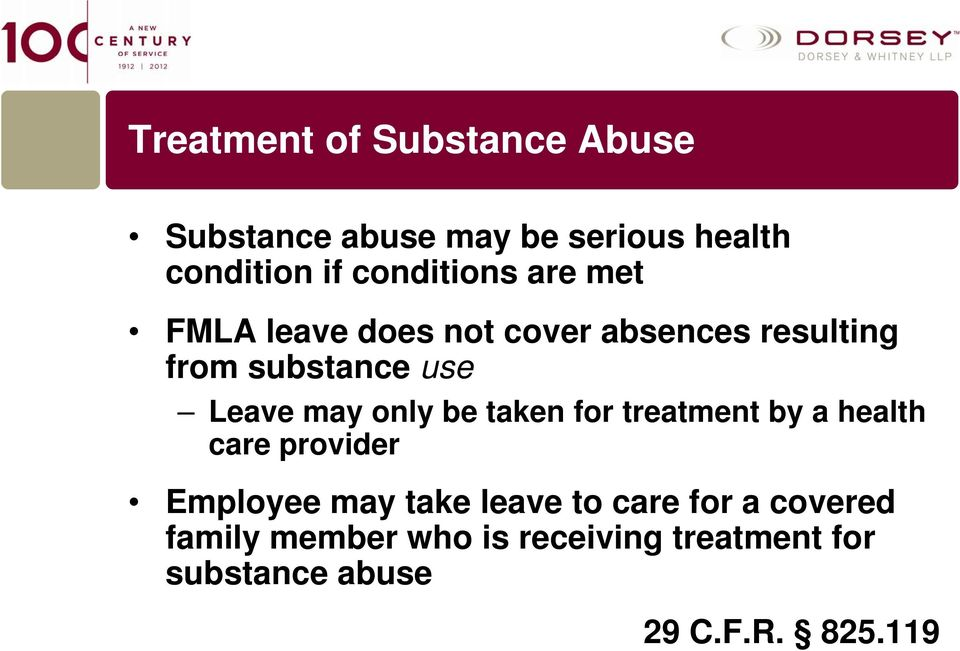 Leave may only be taken for treatment by a health care provider Employee may take leave