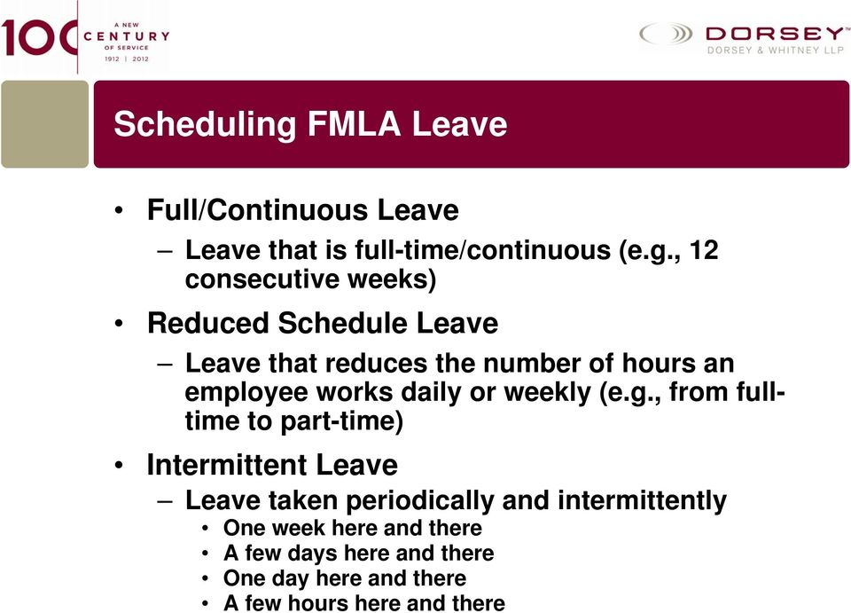 , 12 consecutive weeks) Reduced Schedule Leave Leave that reduces the number of hours an employee