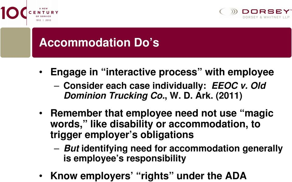 (2011) Remember that employee need not use magic words, like disability or accommodation, to