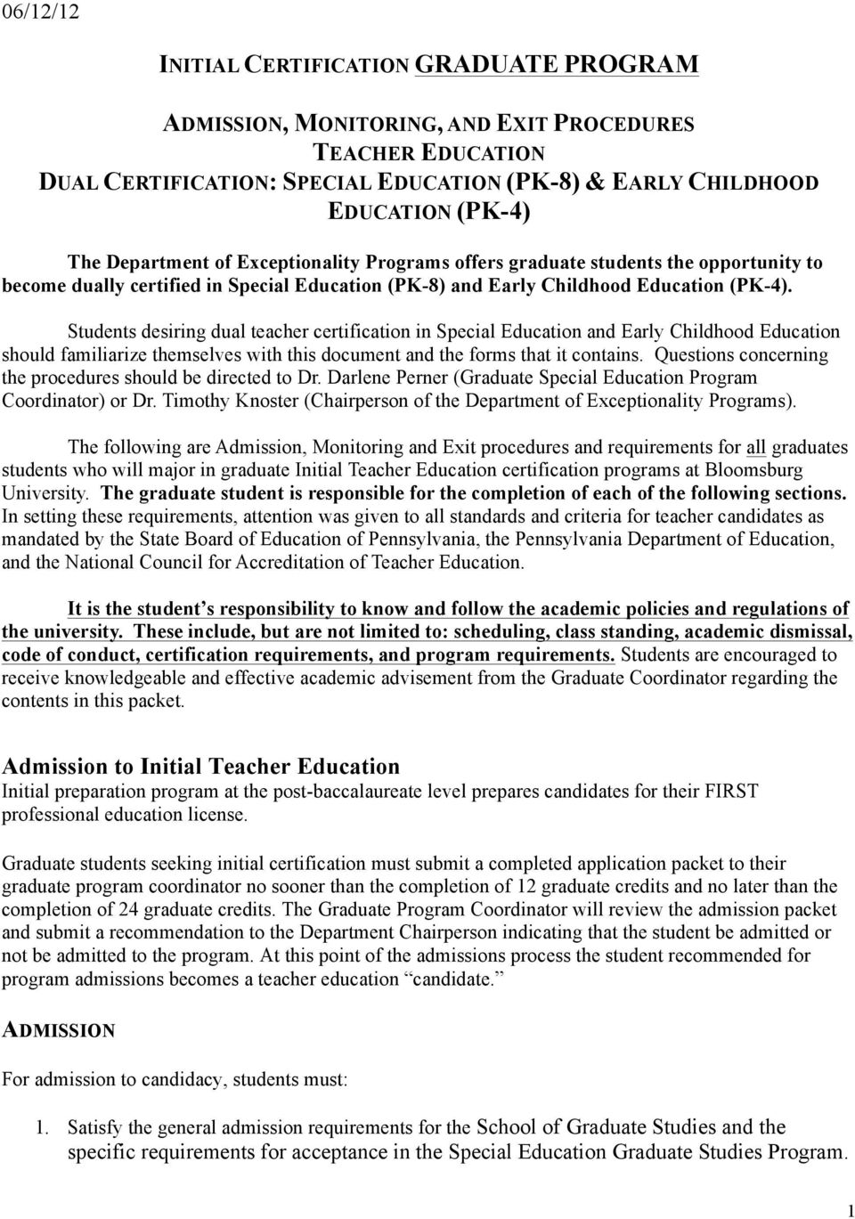 Students desiring dual teacher certification in Special Education and Early Childhood Education should familiarize themselves with this document and the forms that it contains.