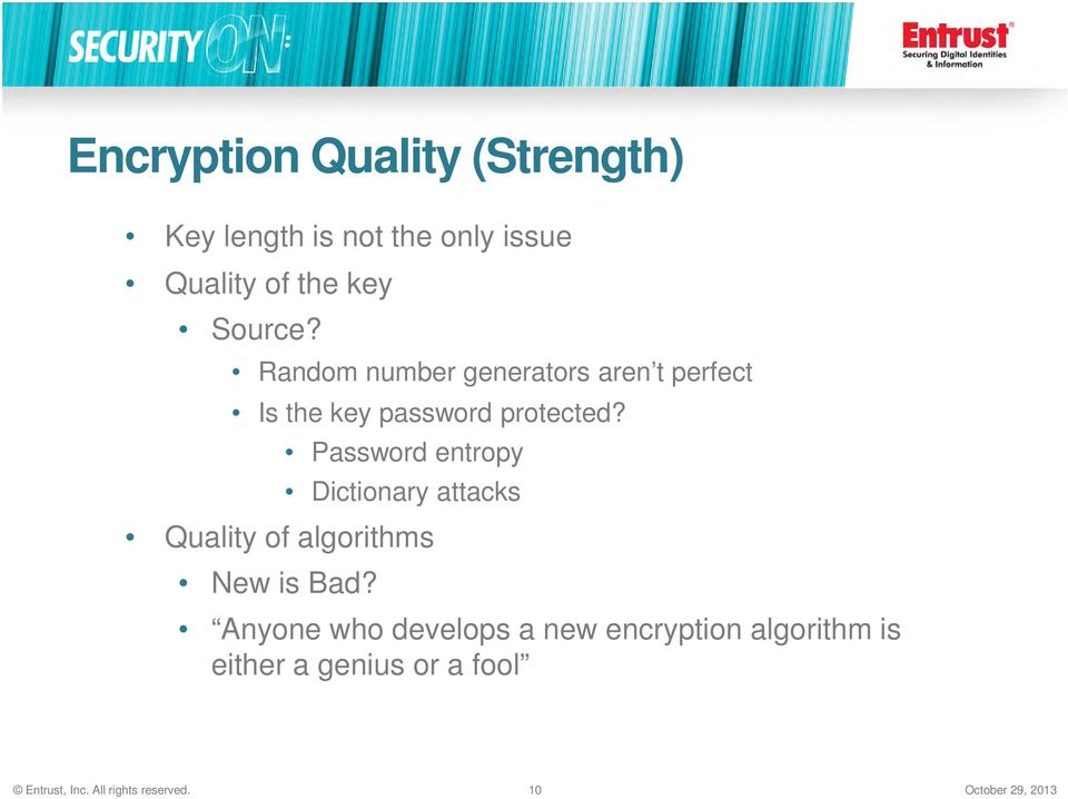 Password entropy Dictionary attacks Quality of algorithms New is Bad?