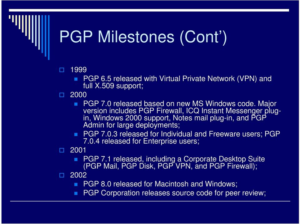 Major version includes PGP Firewall, ICQ Instant Messenger plugin, Windows 2000 support, Notes mail plug-in, and PGP Admin for large deployments; PGP 7.