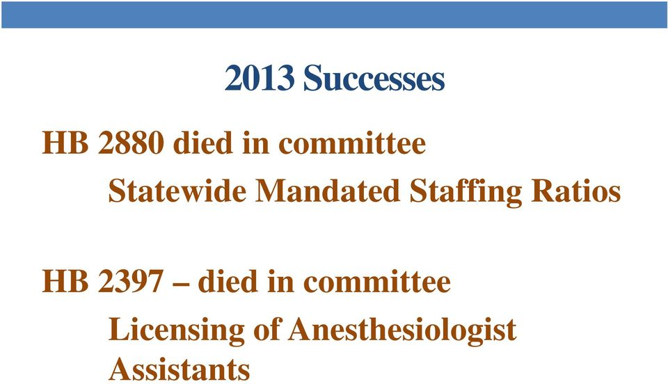 Staffing Ratios HB 2397 died in