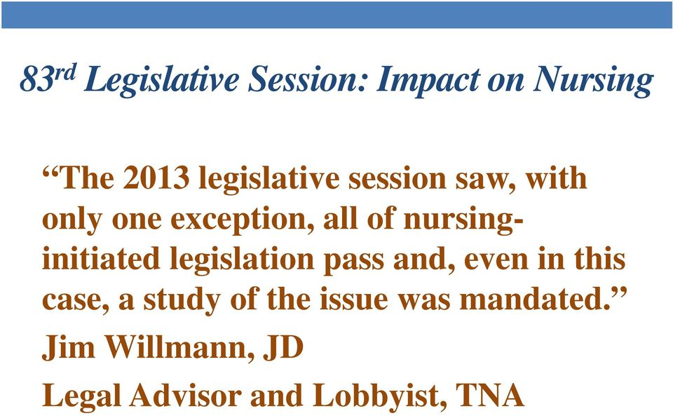 nursinginitiated legislation pass and, even in this case, a