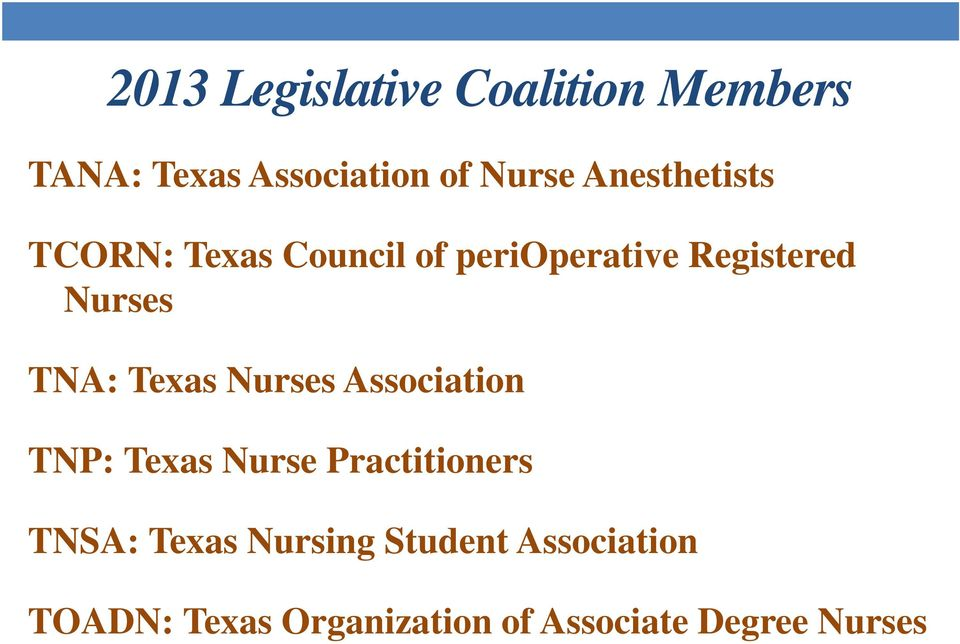 TNA: Texas Nurses Association TNP: Texas Nurse Practitioners TNSA: Texas