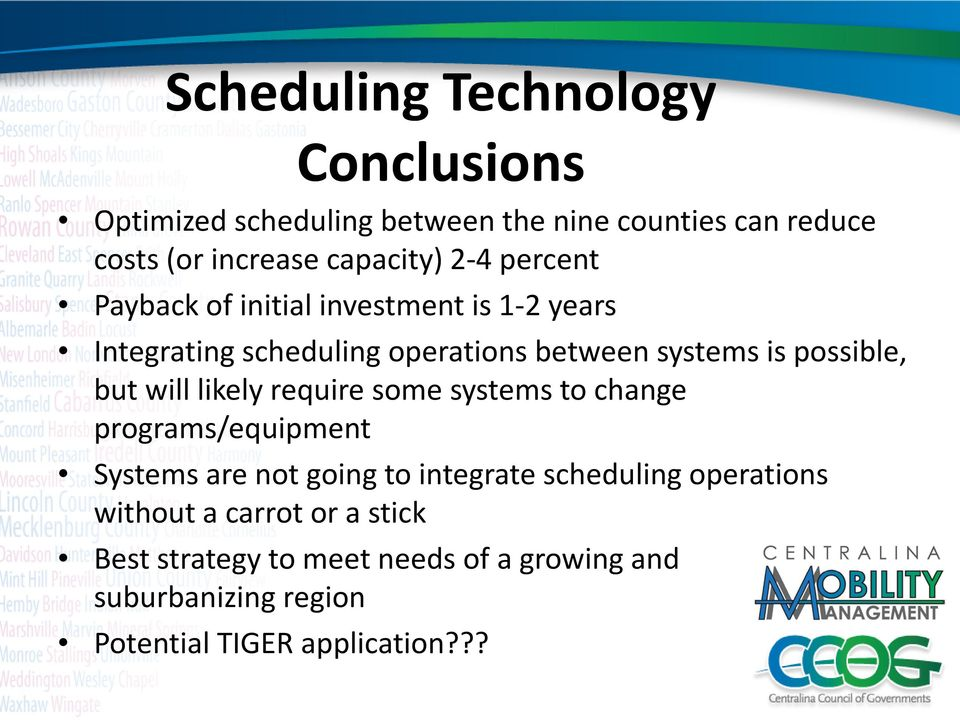 will likely require some systems to change programs/equipment Systems are not going to integrate scheduling operations