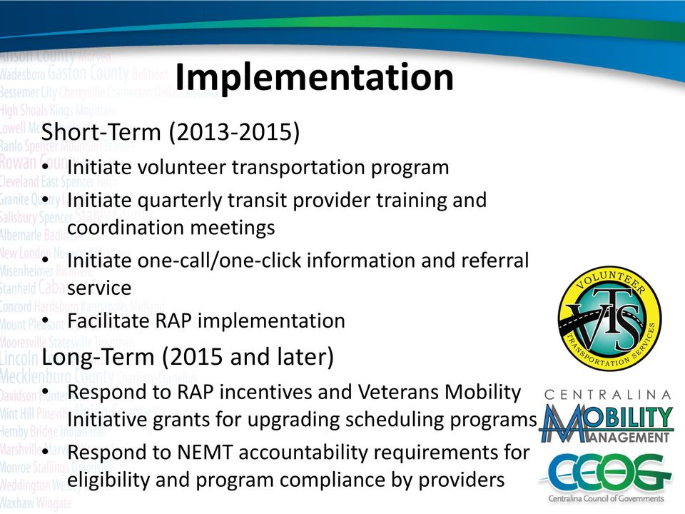 implementation Long-Term (2015 and later) Respond to RAP incentives and Veterans Mobility Initiative grants for