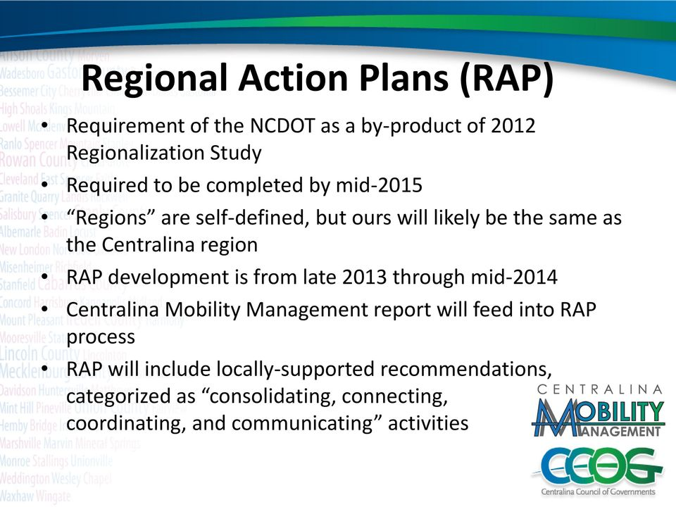 development is from late 2013 through mid-2014 Centralina Mobility Management report will feed into RAP process RAP