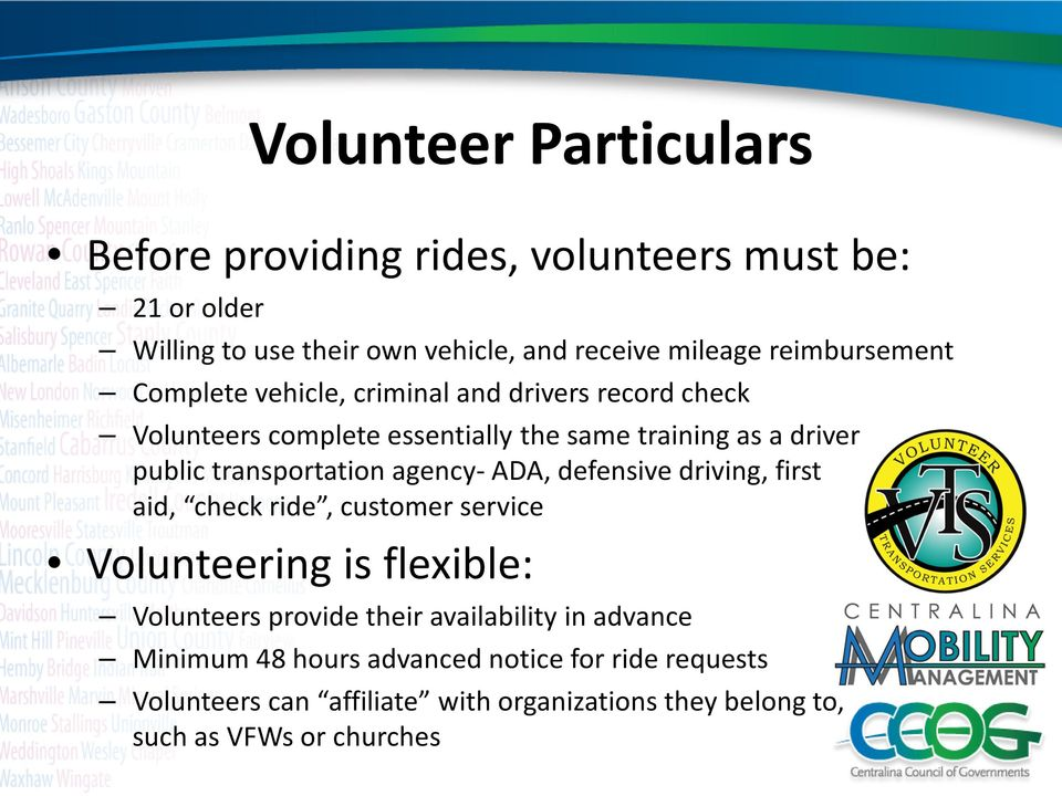 transportation agency- ADA, defensive driving, first aid, check ride, customer service Volunteering is flexible: Volunteers provide their