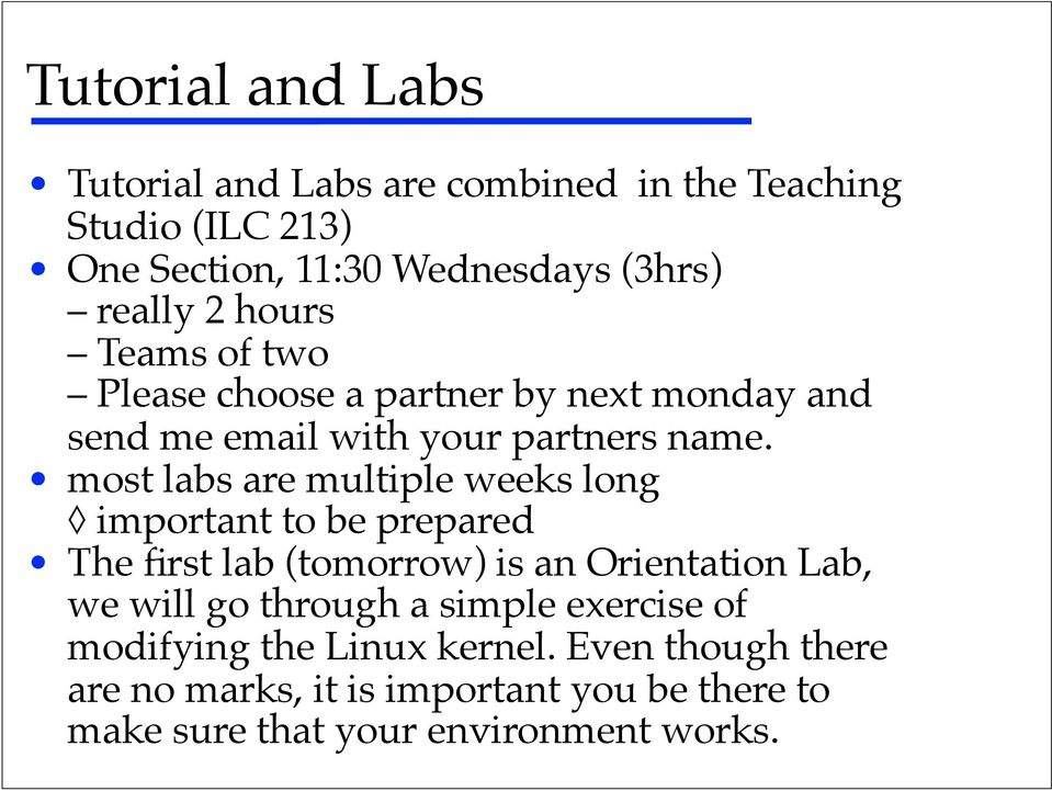 ! most labs are multiple weeks long! important to be prepared!