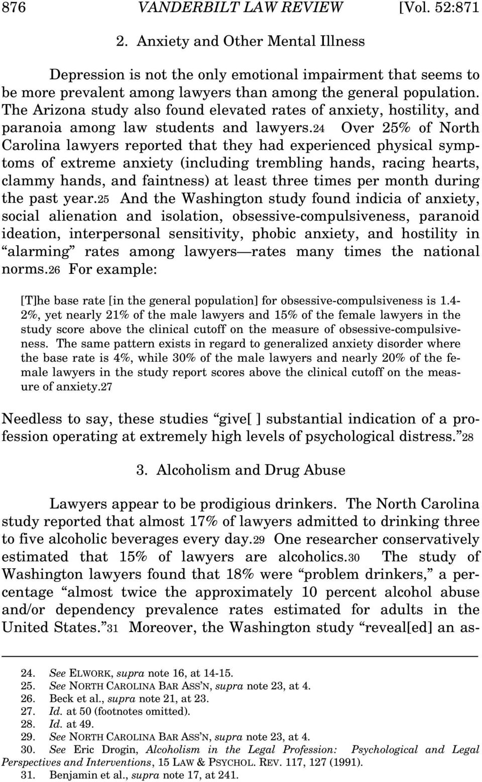 The Arizona study also found elevated rates of anxiety, hostility, and paranoia among law students and lawyers.