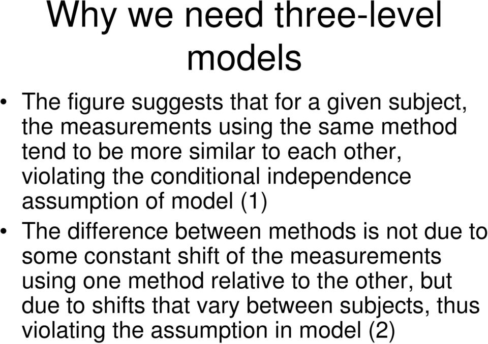 model (1) The difference between methods is not due to some constant shift of the measurements using one
