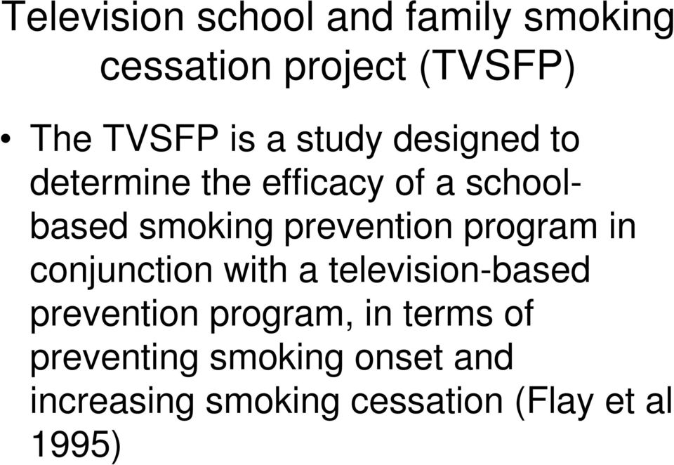 program in conjunction with a television-based prevention program, in terms