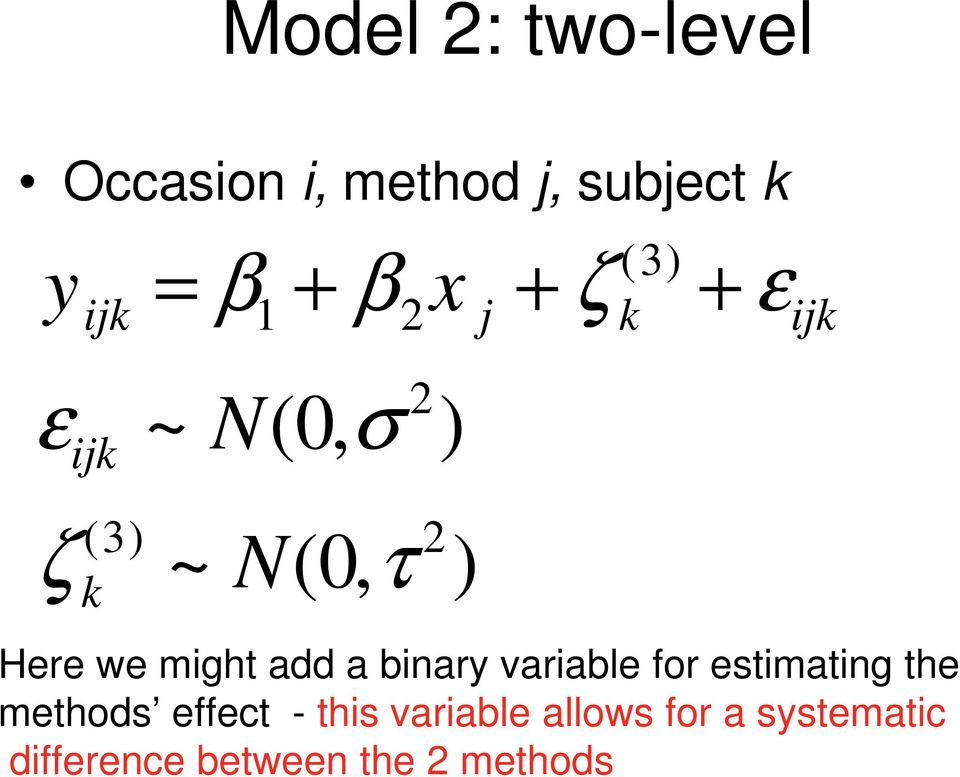 we might add a binary variable for estimating the methods effect -