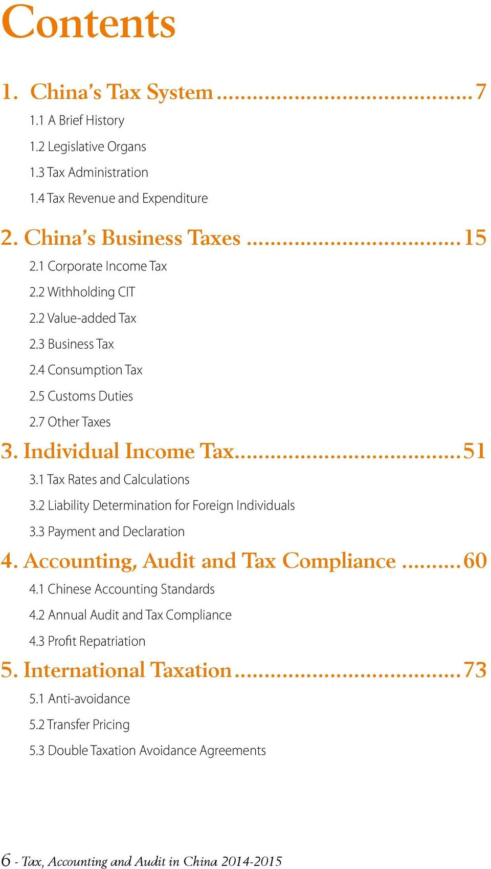 1 Tax Rates and Calculations 3.2 Liability Determination for Foreign Individuals 3.3 Payment and Declaration 4. Accounting, Audit and Tax Compliance...60 4.