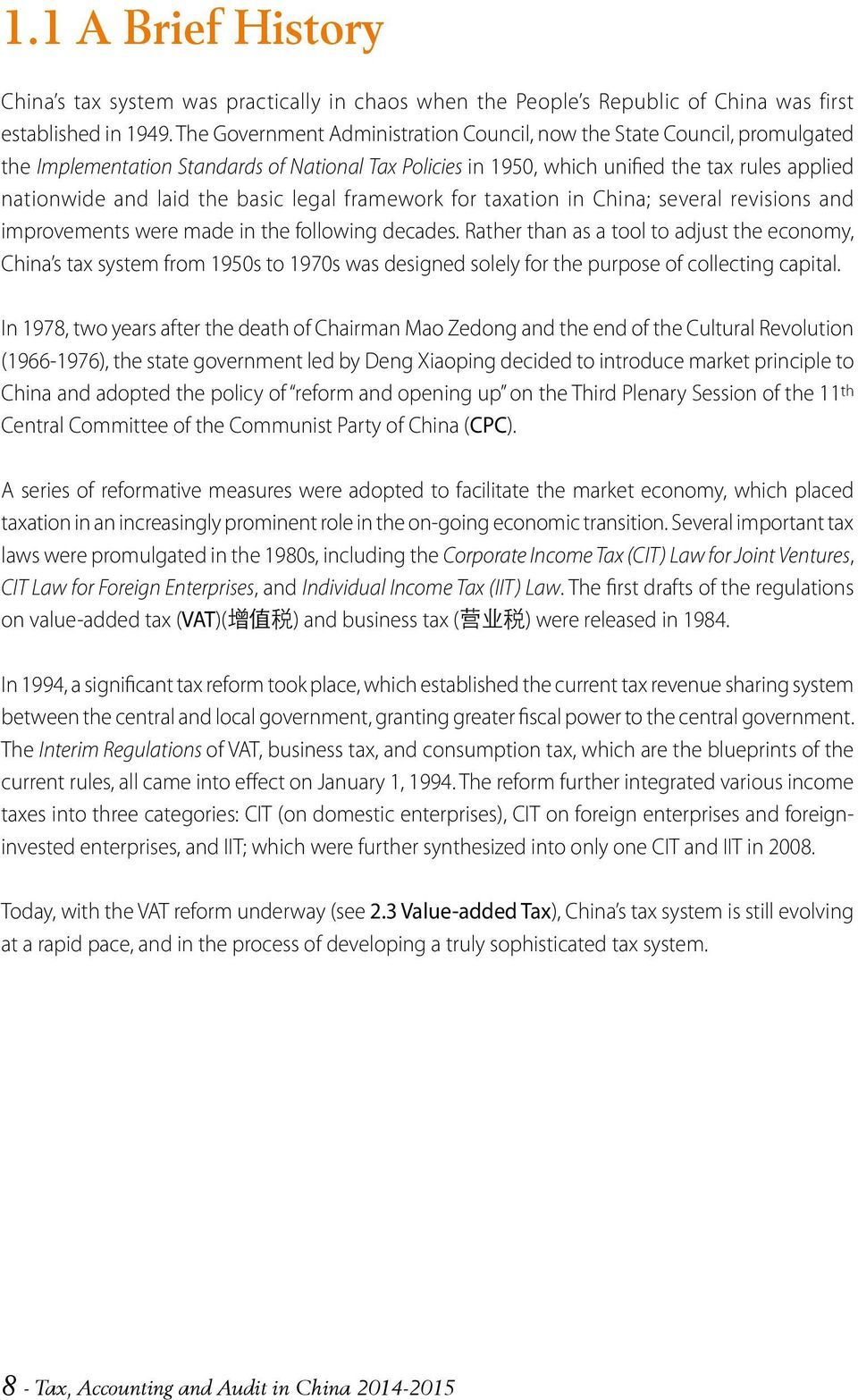 framework for taxation in China; several revisions and improvements were made in the following decades.