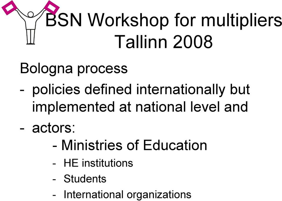 level and - actors: - Ministries of Education -